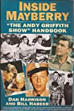 "Inside Mayberry : ""The Andy Griffith Show"" Handbook"