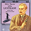 Lestrade and the Sign of Nine Audiobook by M J Trow Narrated by M J Trow