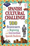 Spanish Cultural Challenge: Brainteasers for Beginning and Intermediate Spanish Students