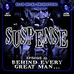 SUSPENSE Episode 22: Behind Every Great Man... | John C. Alsedek,Dana Perry-Hayes
