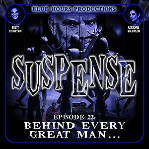 SUSPENSE Episode 22: Behind Every Great Man... Radio/TV Program