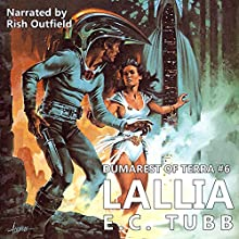 Lallia: Dumarest of Terra: No. 6 (       UNABRIDGED) by E. C. Tubb Narrated by Rish Outfield