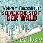 Schweigend steht der Wald   Wolfram Fleischhauer