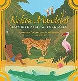 Nelson Mandelas Favorite African Folktales