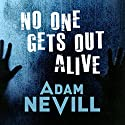 No One Gets Out Alive Audiobook by Adam Nevill Narrated by Colleen Prendergast