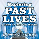 Exploring Past Lives: A Guide to the Soul's Travels Audiobook by Sheerah Indigo Narrated by Cathy Burnham Martin