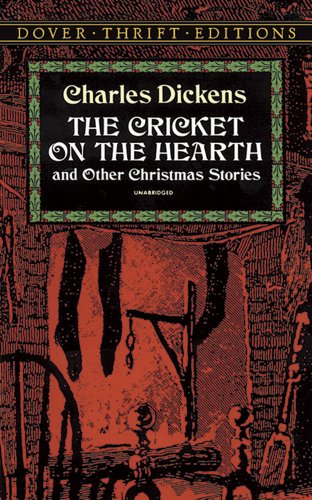 The Cricket on the Hearth: and Other Christmas Stories (Dover Thrift Editions)