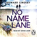No Name Lane Audiobook by Howard Linskey Narrated by David Leon