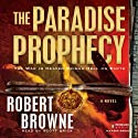 The Paradise Prophecy (       UNABRIDGED) by Robert Browne Narrated by Scott Brick