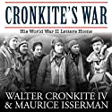 Cronkite's War: His World War II Letters Home Audiobook by Walter Cronkite, Maurice Isserman Narrated by Michael Prichard