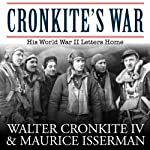 Cronkite's War: His World War II Letters Home | Walter Cronkite,Maurice Isserman