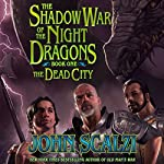 Shadow War of the Night Dragons, Book One: The Dead City: Prologue: A Tor.com Original | John Scalzi