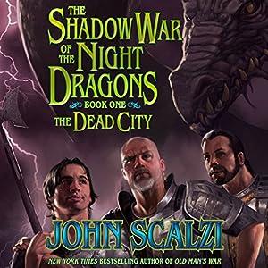 Shadow War of the Night Dragons, Book One: The Dead City: Prologue: A Tor.com Original | [John Scalzi]