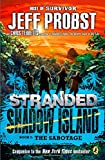 "The Sabotage (""STRANDED, SHADOW ISLAND"")"