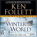 Winter of the World: The Century Trilogy, Book 2 Audiobook by Ken Follett Narrated by John Lee