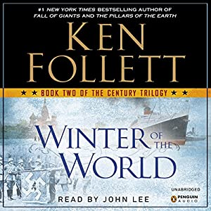 Winter of the World: The Century Trilogy, Book 2 | [Ken Follett]