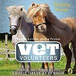 Helping Hands: Vet Volunteers, Book 15 | Laurie Halse Anderson