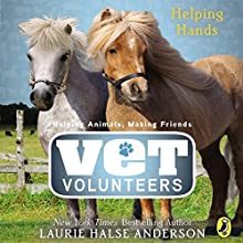 Helping Hands: Vet Volunteers, Book 15 Audiobook by Laurie Halse Anderson Narrated by Cassandra Morris