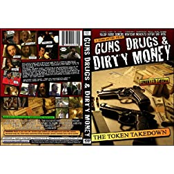 Guns Drugs & Dirty Money