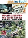 Modelleisenbahn - Die gro�e Schule: P...