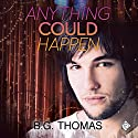 Anything Could Happen Audiobook by B. G. Thomas Narrated by Charlie David