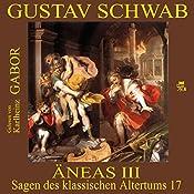 Äneas III (Sagen des klassischen Altertums 17) | Gustav Schwab