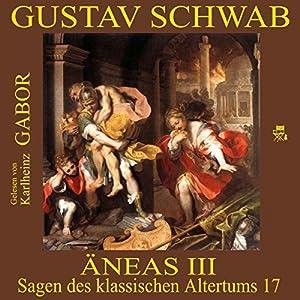 Äneas III (Sagen des klassischen Altertums 17) Hörbuch
