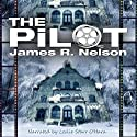 The Pilot Audiobook by James R. Nelson Narrated by Leslie Starr O'Hara