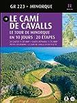 LE CAMI DE CAVALLS, LE TOUR DE MINORQ...