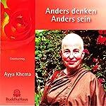 Anders denken - Anders sein: Einzelvortrag und geleitete Meditation | Ayya Khema