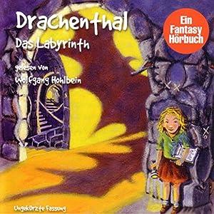 Das Labyrinth (Drachenthal 2) Hörbuch