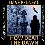 How Dear the Dawn | [Dave Pedneau, Marc Eliot]