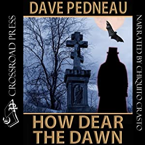 How Dear the Dawn | [Dave Pedneau, Marc Eliot]