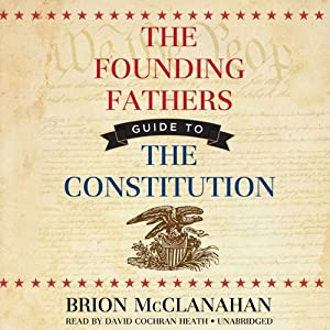 The Founding Fathers' Guide to the Constitution Audiobook