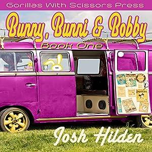 Bunny, Bunni, & Bobby Audiobook