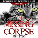 The Missing Corpse: The Lakeside Cozy Cat Mysteries Series - Book One Audiobook by Janet Evans Narrated by Chris Brinkley