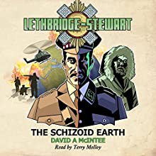 Lethbridge-Stewart: The Schizoid Earth: Lethbridge-Stewart, Book 2 Audiobook by David A McIntee Narrated by Terry Molloy