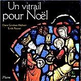 echange, troc Eliane Gondinet-Wallstein - Un vitrail pour Noël