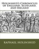 img - for Holinshed's Chronicles of England, Scotland, and Ireland book / textbook / text book