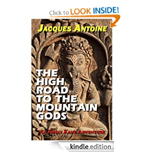 The High Road to the Mountain Gods (Emily Kane Adventures) Jacques Antoine
