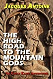 The High Road to the Mountain Gods (Emily Kane Adventures)