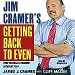 Jim Cramer's Getting Back to Even   James J. Cramer