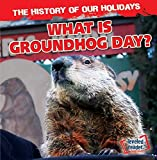 What Is Groundhog Day? (History of Our Holidays)