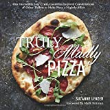 img - for Truly Madly Pizza: One Incredibly Easy Crust, Countless Inspired Combinations & Other Tidbits to Make Pizza a Nightly Affair book / textbook / text book