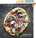 Truly Madly Pizza: One Incredibly Eas...