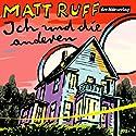 Ich und die anderen Hörbuch von Matt Ruff Gesprochen von: Jens Wawrczeck