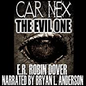 Car Nex: The Evil One: The Car Nex Story Series, Book 1 | E.R. Robin Dover