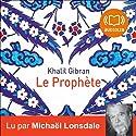 Le Prophète Audiobook by Khalil Gibran Narrated by Michaël Lonsdale