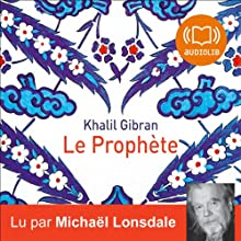Le Prophète | Livre audio Auteur(s) : Khalil Gibran Narrateur(s) : Michaël Lonsdale