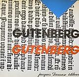 Gutenberg de l'or au plomb...